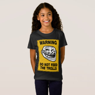 Girl's DO NOT FEED THE TROLLS T-Shirt