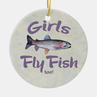 Girls Fly Fish too! Rainbow Trout Fly Fishing Ceramic Ornament