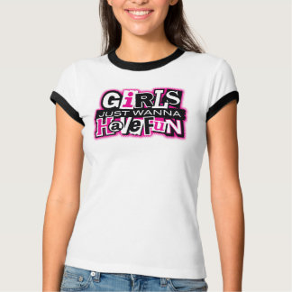 Girls Have Fun T-Shirt