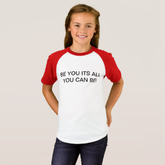 GIRLS ITS ALL YOU CAN BE T-SHIRT