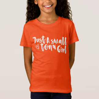 Girl's Just A Small Town Girl Shirt