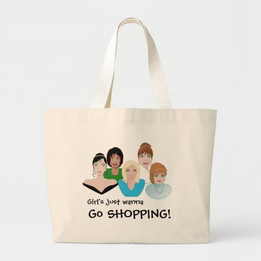 Girls Just Wanna Go SHOPPING BAG