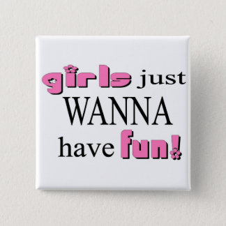 Girls Just Wanna Have Fun 15 Cm Square Badge