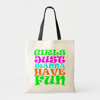 Girls Just Wanna Have Fun Bags