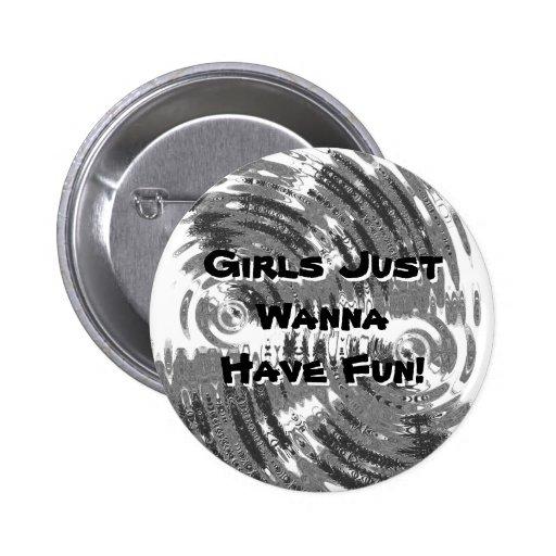 Girls Just wanna Have Fun Button