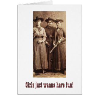 Girls Just Wanna Have Fun Greeting Cards