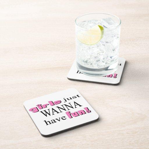 Girls Just Wanna Have Fun Beverage Coaster