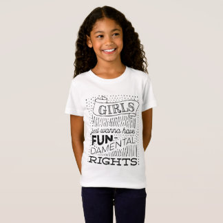 Girls Just Wanna Have Fun-damental Rights T-Shirt