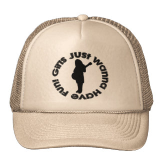 Girls Just Wanna Have Fun! Hat
