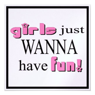 Girls Just Wanna Have Fun Invites