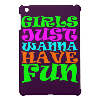 Girls Just Wanna Have Fun Cover For The iPad Mini