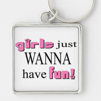 Girls Just Wanna Have Fun Silver-Colored Square Key Ring