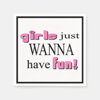 Girls Just Wanna Have Fun Paper Napkin