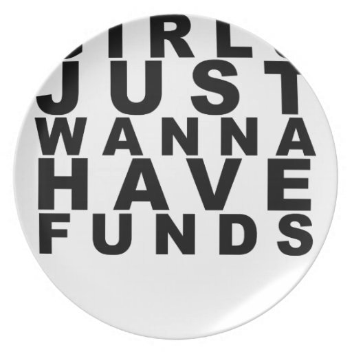 Girls just wanna have fund$ Women's T-Shirts.png Plate