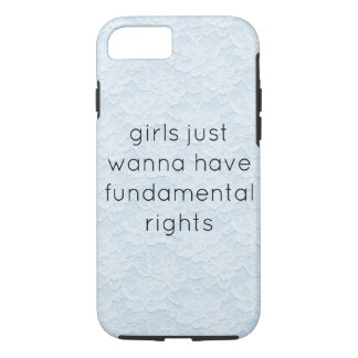 girls just wanna have fundamental rights phone cas iPhone 8/7 case