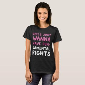 Girls just wanna have fundamental rights T-Shirt