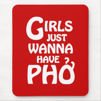 Girls Just Wanna Have Phở Mousepad