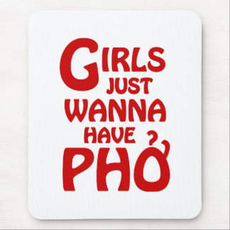 Girls Just Wanna Have Phở Mouse Pad