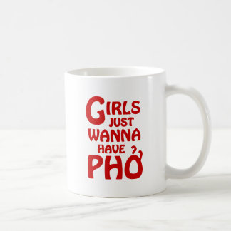 Girls Just Wanna Have Phở Coffee Mug