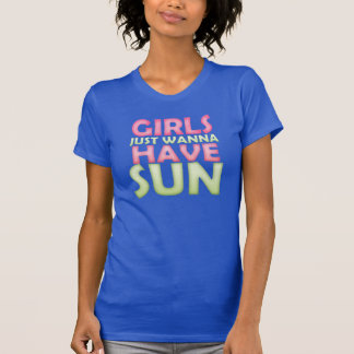 GIRLS Just WANNA Have SUN Tee