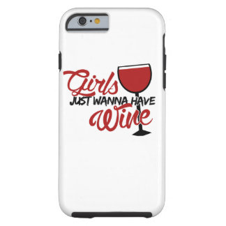 Girls just wanna have wine tough iPhone 6 case