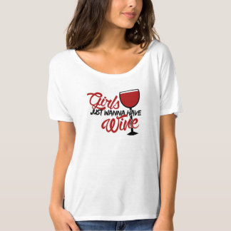 Girls just wanna have wine t-shirt