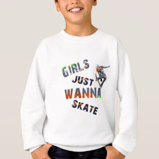 Girls just wanna skate sweatshirt