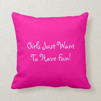 Girls Just Want To Have Fun -  Throw Pillow