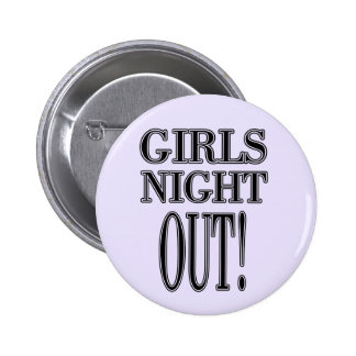 Girls Night Out T-shirts and gifts Pin