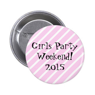 Girls Party Weekend 6 Cm Round Badge
