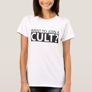 Girl's Shirt Want To Join A Cult