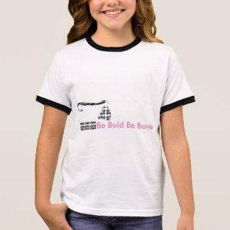 Girls T-shirt Be Bold Be Brave