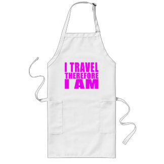 Girls Traveling I Travel Therefore I Am Apron