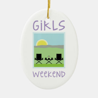 Girls Weekend Ceramic Ornament