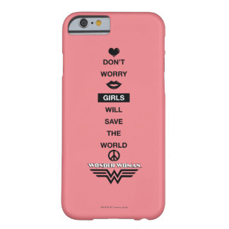 Girls Will Save The World Wonder Woman Graphic Barely There iPhone 6 Case