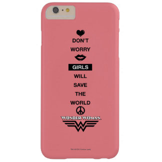 Girls Will Save The World Wonder Woman Graphic Barely There iPhone 6 Plus Case