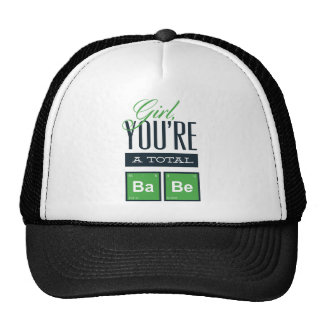 girls you are a total babe, cute funny geek design cap