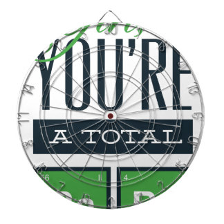girls you are a total babe, cute funny geek design dartboard