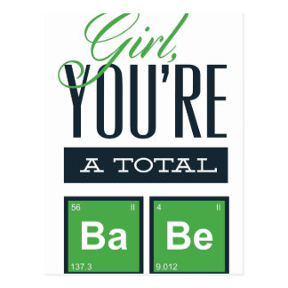 girls you are a total babe, cute funny geek design postcard