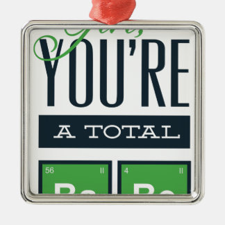 girls you are a total babe, cute funny geek design Silver-Colored square decoration