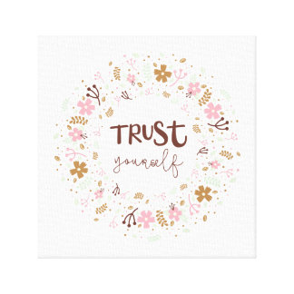 Girly Uplifting Quote – Trust Yourself Canvas Print