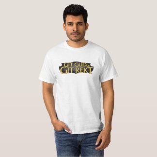 Git Gud or Git Rekt T-Shirt
