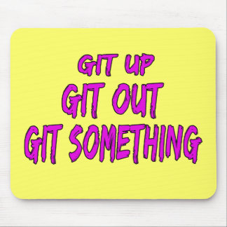 Git Up Git Out Git Something Mouse Pad