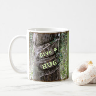 Give a Hug Tree Hugger Mugs or Your Text and Image