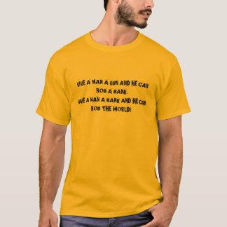 GIVE A MAN A GUN T-Shirt