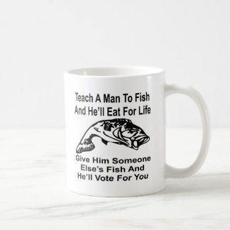 Give A Man Someone Else's Fish And He'll Vote For Basic White Mug
