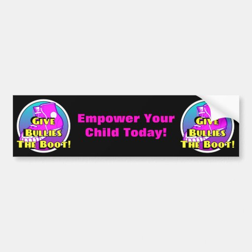 Give Bullies The Boot Product Bumper Sticker