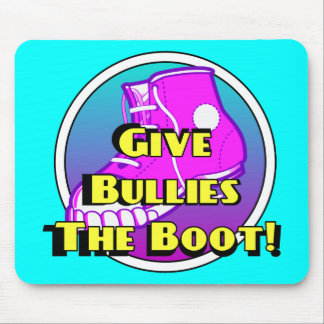 Give Bullies The Boot Product Mouse Pad