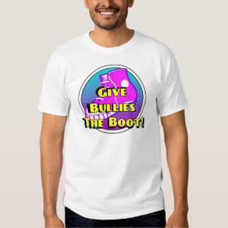 Give Bullies The Boot Product T Shirt