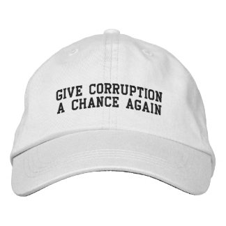 Give Corruption A Chance Again Embroidered Hat